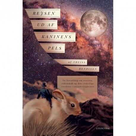 Rejsen ud af kaninens pels: En fortælling om overtro, videnskab og den virkelige verdens vidunderligheder