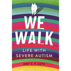 We Walk: Life with Severe Autism