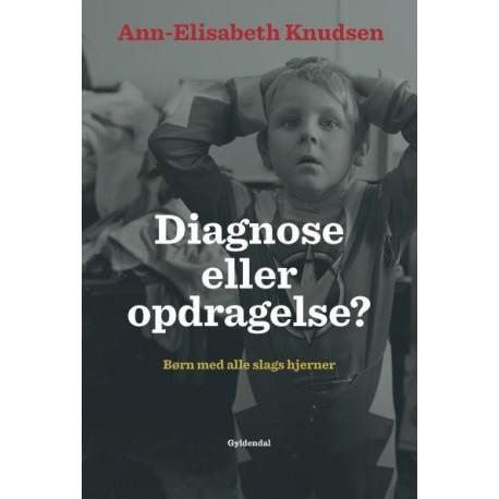 Diagnose eller opdragelse: Børn med alle slags hjerner