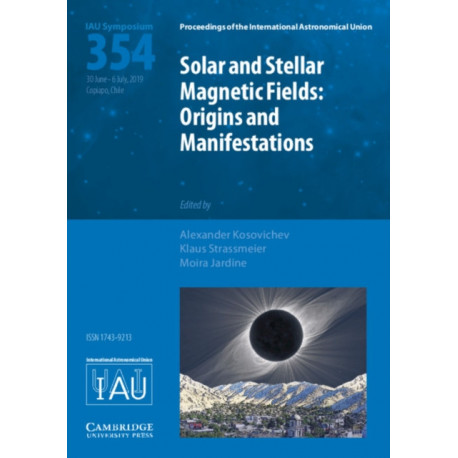 Solar and Stellar Magnetic Fields (IAU S354): Origins and Manifestations