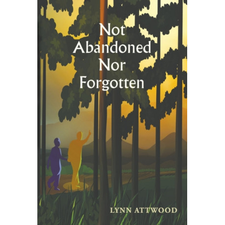 Not Abandoned Nor Forgotten
