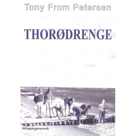 Thorødrenge: vi var børn af sol og sommer var i slægt med blæst og regn -