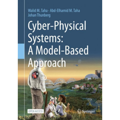 Cyber-Physical Systems: A Model-Based Approach