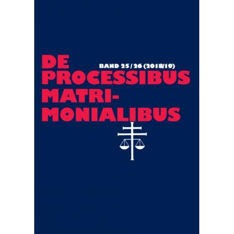 de Processibus Matrimonialibus: Fachzeitschrift Zu Fragen Des Kanonischen Ehe- Und Prozessrechtes - Band 25-26 (2019)