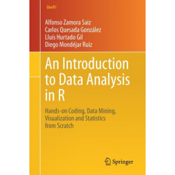 An Introduction to Data Analysis in R: Hands-on Coding, Data Mining, Visualization and Statistics from Scratch