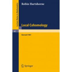 Local Cohomology: A Seminar Given by A. Groethendieck, Harvard University. Fall, 1961