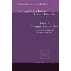 Pairs of Compact Convex Sets: Fractional Arithmetic with Convex Sets