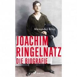 Joachim Ringelnatz - Die Biografie