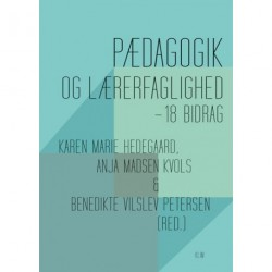 Pædagogik og lærerfaglighed: – 18 bidrag