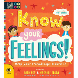Know Your Feelings!: Help Your Friendships Flourish!