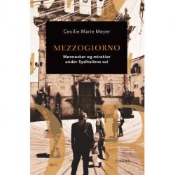 Mezzogiorno: Mennesker og mirakler under Syditaliens sol