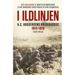 I ildlinjen: H.C. Brodersens krigsdagbog 1914-1919