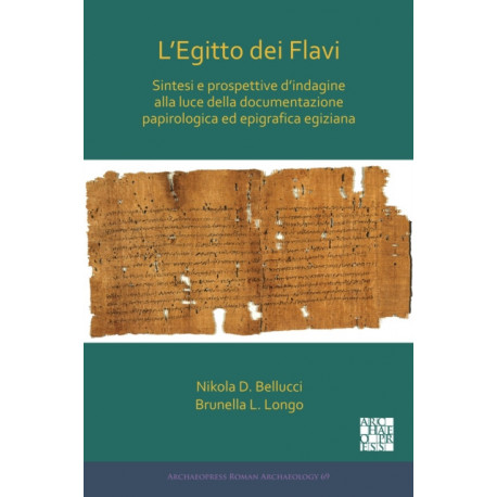 L'Egitto dei Flavi: Sintesi e prospettive d'indagine alla luce della documentazione papirologica ed epigrafica egiziana