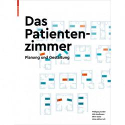 Das Patientenzimmer: Planung und Gestaltung