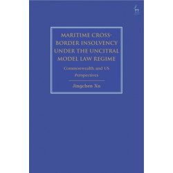 Maritime Cross-Border Insolvency under the UNCITRAL Model Law Regime: Commonwealth and US Perspectives
