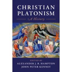 Christian Platonism: A History