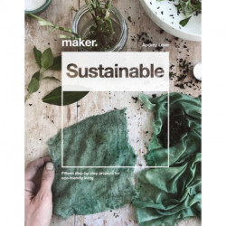 Maker.DIY Sustainable Projects: 15 step-by-step projects for eco-friendly living