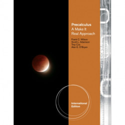 Precalculus: A Make It Real Approach, International Edition