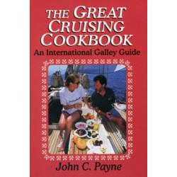The Great Cruising Cookbook: An International Galley Guide