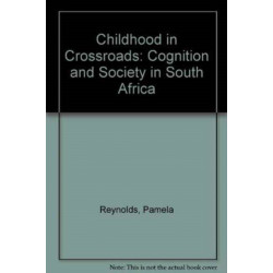 Childhood in Crossroads: Cognition and Society in South Africa