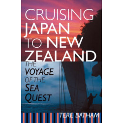 Cruising Japan to New Zealand: The Voyage of the Sea Quest