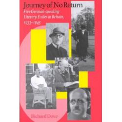 Journey of No Return: Five German Speaking Literary Exiles in Britain, 1933-1945