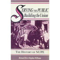 Serving the Public - Building the Union: History of the National Union of Public Employees