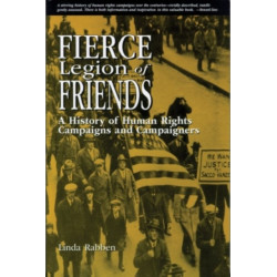 Fierce Legion of Friends: A History of Human Rights Campaigns and Campaigners
