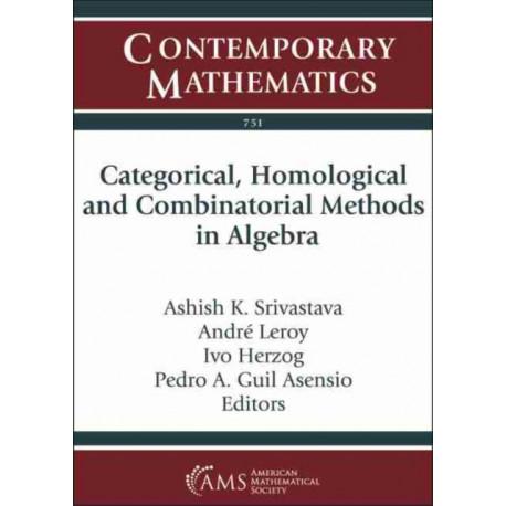 Categorical, Homological and Combinatorial Methods in Algebra