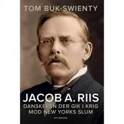 Jacob A. Riis: Danskeren der gik i krig mod New Yorks slum