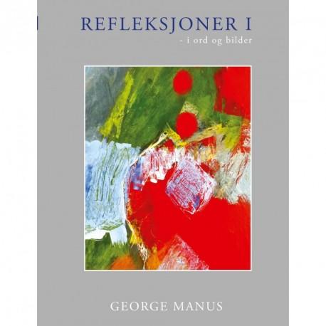Refleksjoner I: - i ord og bilder