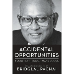 Accidental Opportunities: Journey Through Many Doors, an Autobiography