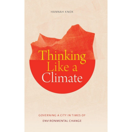 Thinking Like a Climate: Governing a City in Times of Environmental Change