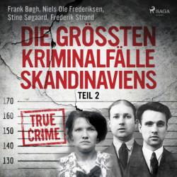 Die größten Kriminalfälle Skandinaviens - Teil 2