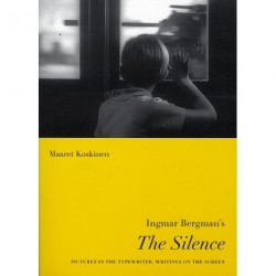 Ingmar Bergman s The silence: Pictures in the Typewriter, Writings on the Screen