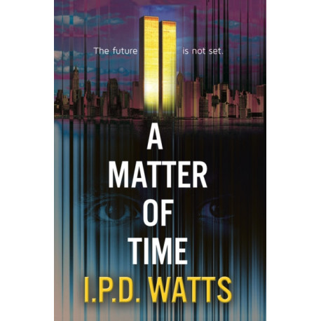 A Matter of Time: The Future Is Not Set