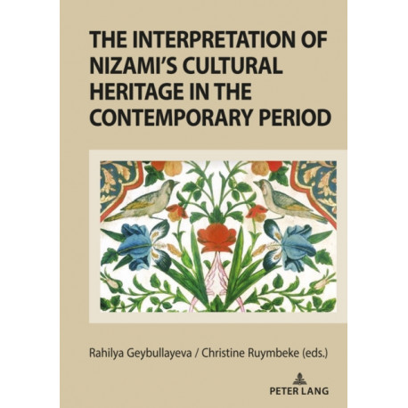 The Interpretation of Nizami's Cultural Heritage in the Contemporary Period: Shared past and cultural legacy in the transition from the prism of national literature criteria