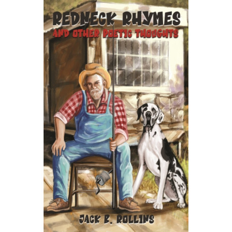 Redneck Rhymes and Other Poetic Thoughts