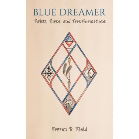 BLUE DREAMER TWISTS TURNS & TRANSFORMATI