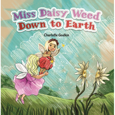 MISS DAISY WEED DOWN TO EARTH