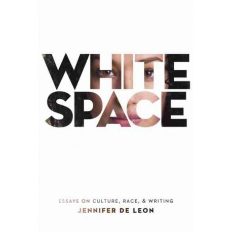 White Space: Essays on Culture, Race, & Writing