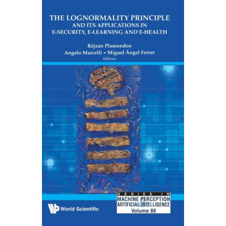 Lognormality Principle And Its Applications In E-security, E-learning And E-health, The