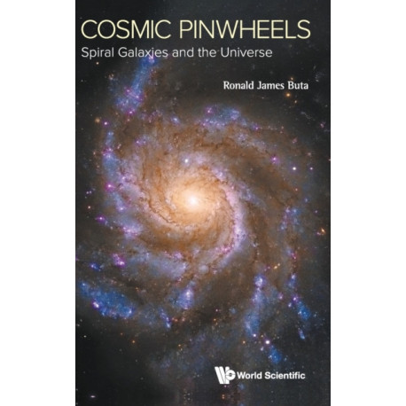 Cosmic Pinwheels: Spiral Galaxies And The Universe
