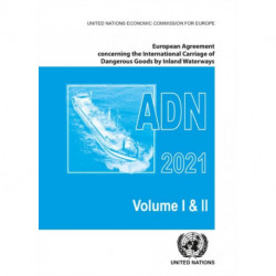European Agreement Concerning the International Carriage of Dangerous Goods by Inland Waterways (ADN) 2021: Applicable as from 1 January 2021