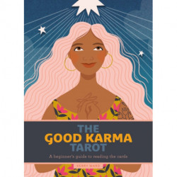 The Good Karma Tarot: A beginner's guide to reading the cards