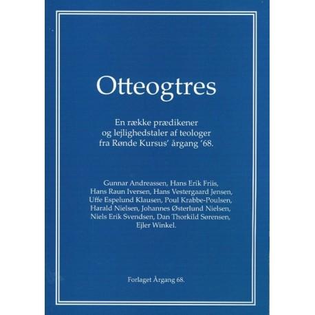 Otteogtres: en række prædikener og lejlighedstaler af teologer fra Rønde Kursus' årgang '68
