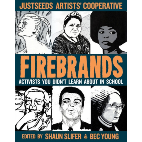 Firebrands: Portraits of Activists You Never Learned About in School