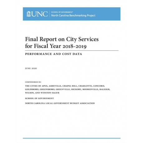 Final Report on City Services for Fiscal Year 2018-2019: Performance and Cost Data