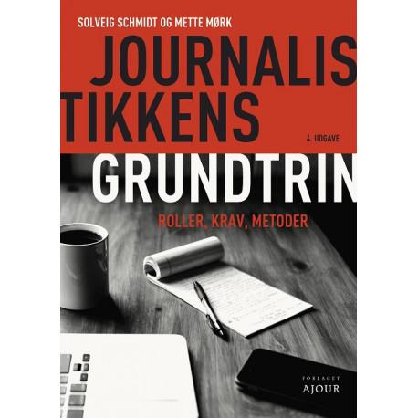 Journalistikkens grundtrin: Roller, krav, metoder