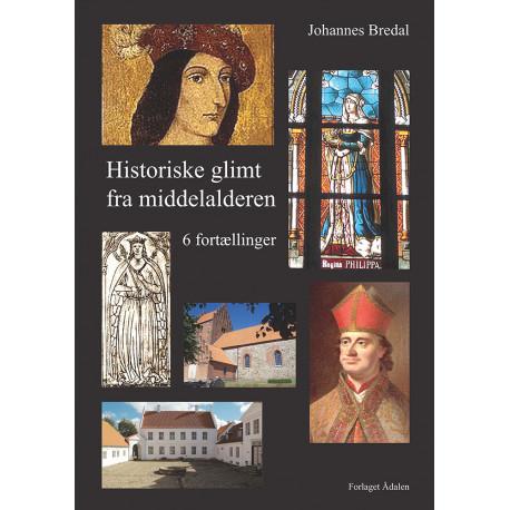 Historiske glimt fra middelalderen: 6 fortællinger
